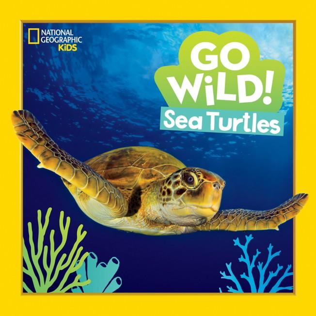 Go Wild!: Sea Turtles Book –National Geographic Kids
