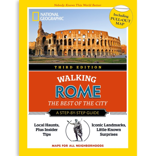 National Geographic Walking Rome: The Best of the City Guide, Third Edition