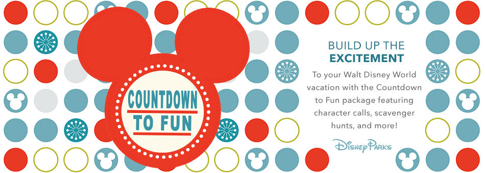Disney Parks - Countdown to Fun - Build Up the Excitement to your Walt Disney World vacation with the Countdown to Fun package featuring character calls, scavenger hunts, and more!