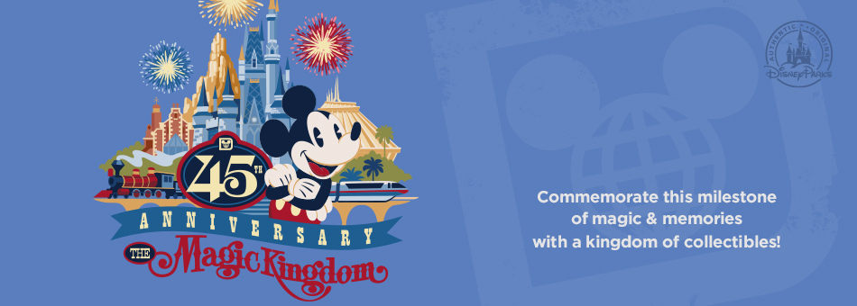 The Magic Kingdom 45th Anniversary - Commemorate this milestone of magic & memories with a kingdom of collectibles!
