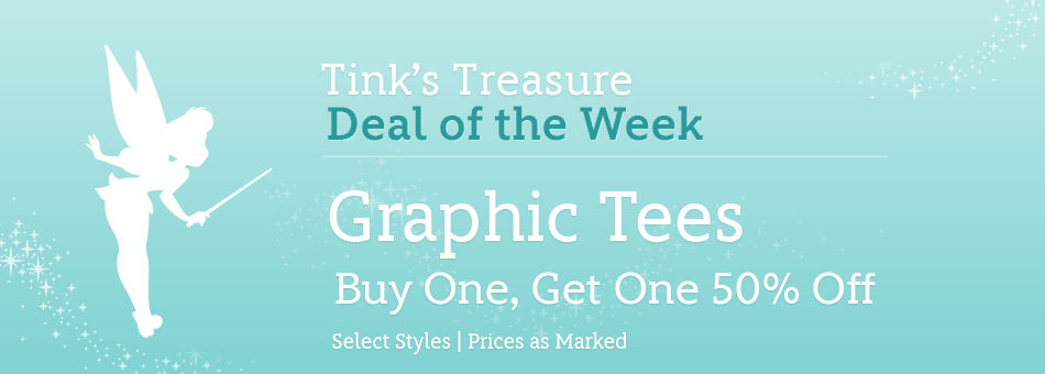 Tink's Treasure - Deal of the Week - Graphic Tees - Buy One, Get One 50% Off - Select Styles - Prices as Marked