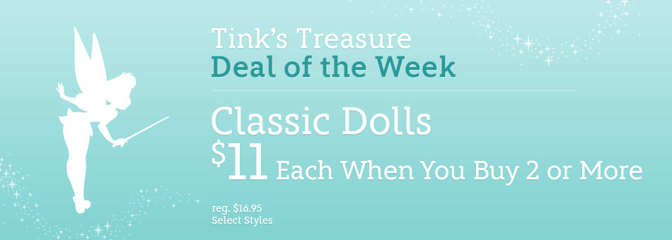 Tink's Treasure - Deal of the Week - Classic Dolls - $11 Each When You Buy 2 or More - reg. $16.95 - Select Styles