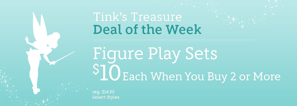 Tink's Treasure - Deal of the Week - Figure Play Sets - $10 Each When You Buy 2 or More - reg. $14.95 - Select Styles