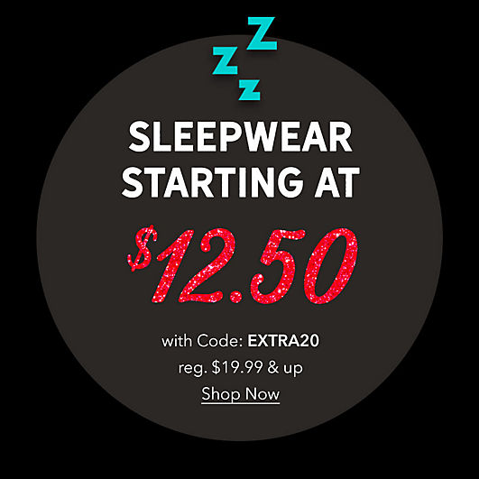 Sleepwear starting at $12.50 with Code:  EXTRA20