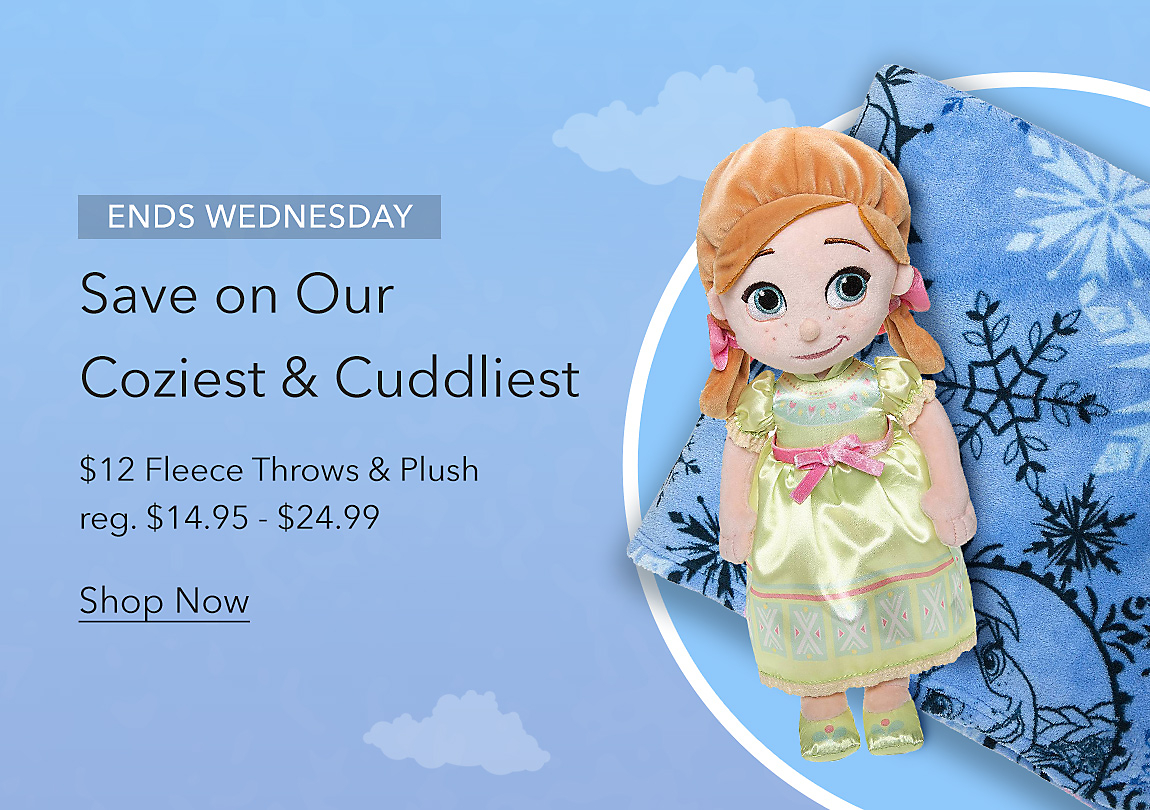 ENDS WEDNESDAY Save on Our Coziest & Cuddliest $12 Fleece Throws & Plush reg. $14.95 - $24.99
