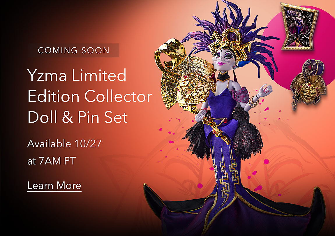 COMING SOON Yzma Limited Edition Collector Doll & Pin Set Available 10/27 at 7AM PT Learn More