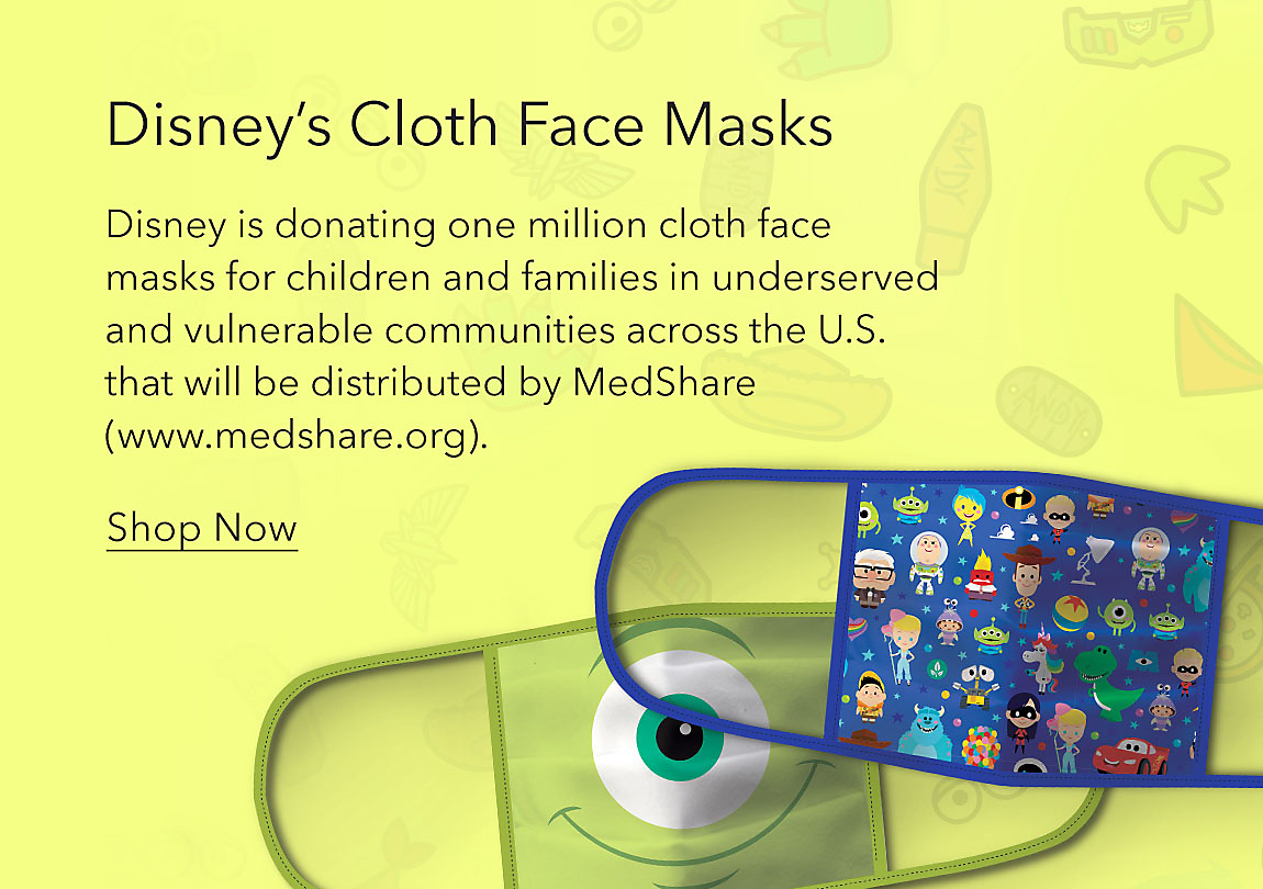 Disney's Cloth Face Masks featuring PIXAR 4-pack. Disney is donating one million cloth face masks for children and families in underserved and vulnerable communities across the U.S. that will be distributed by MedShare (www.medshare.org).