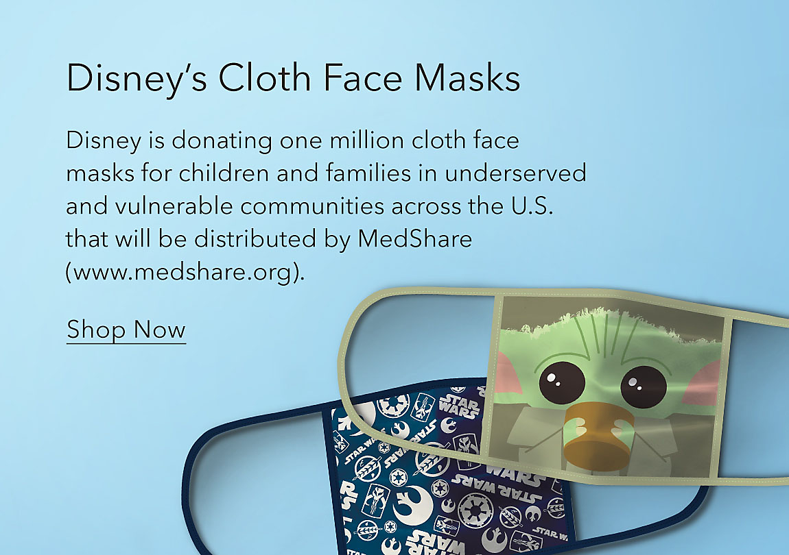 Disney's Cloth Face Masks featuring Star Wars 4-pack. Disney is donating one million cloth face masks for children and families in underserved and vulnerable communities across the U.S. that will be distributed by MedShare (www.medshare.org).