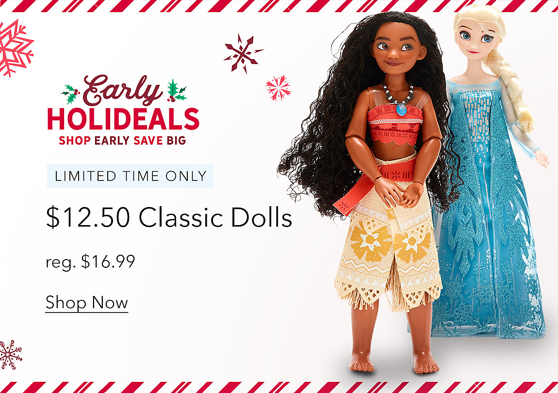 $12.50 Classic Dolls Limited Time Only | reg. $16.99 Shop Now