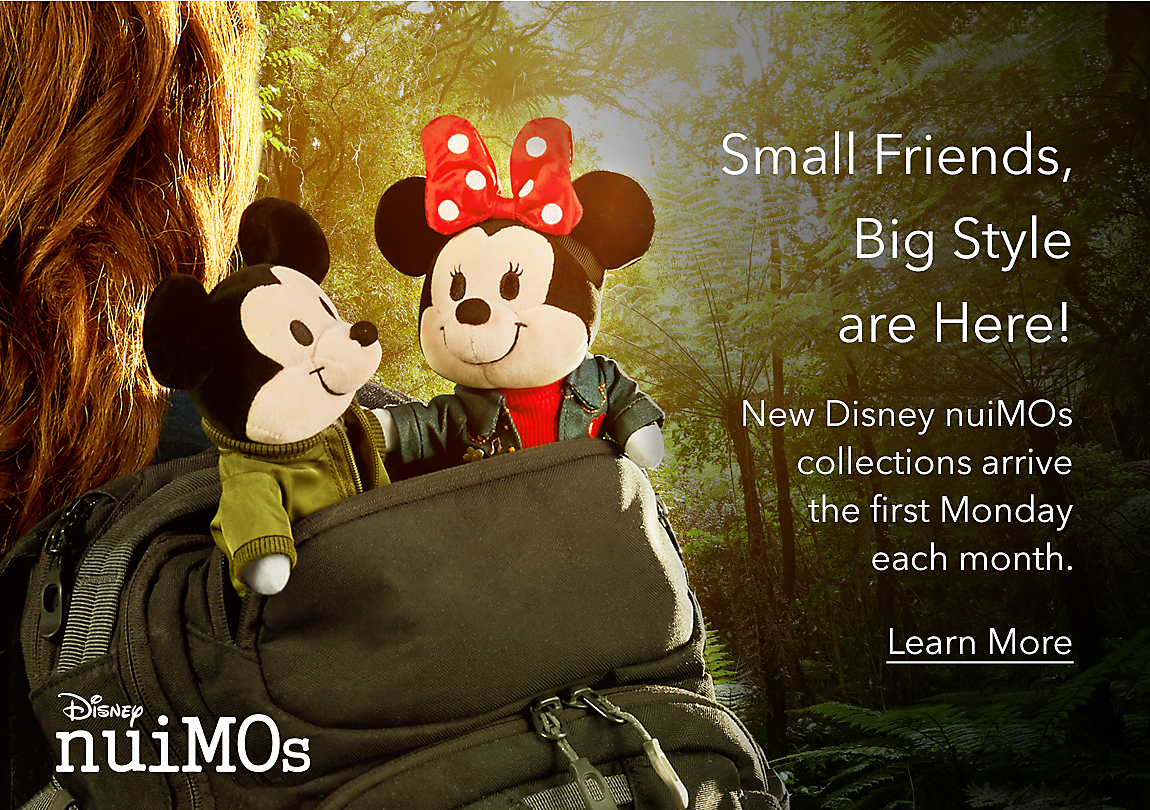 Small Friends, Big Style are Here! New Disney nuiMOs collections arrive the first Monday each month. Learn More