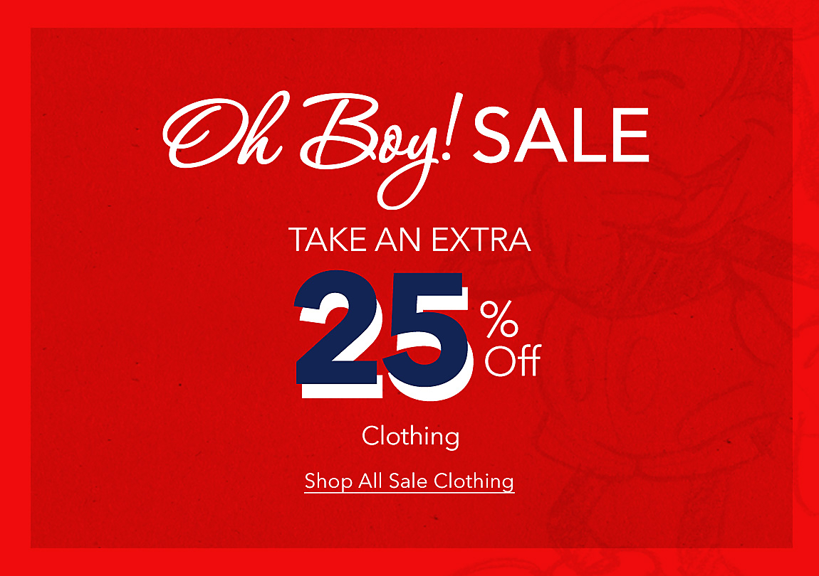 Oh Boy! Sale Take an Extra 25% Off Clothing Shop All Sale Clothing