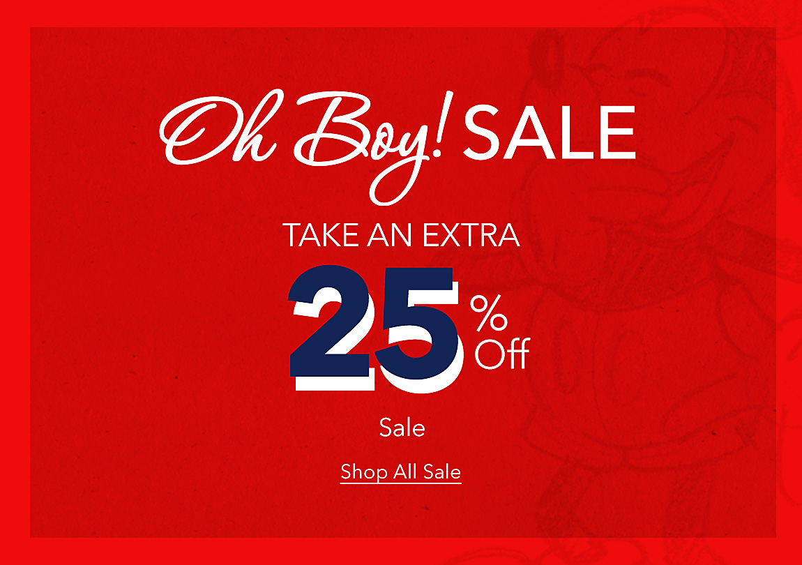 Oh Boy! Sale Take an Extra 25% Off Shop All Sale