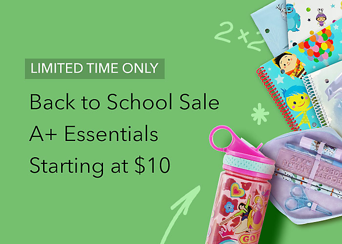 LIMITED TIME ONLY  Back to School Sale  A+ Essentials Starting at $10