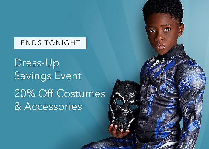 ENDS TONIGHT Dress-Up Savings Event 20% Off Costumes & Accessories