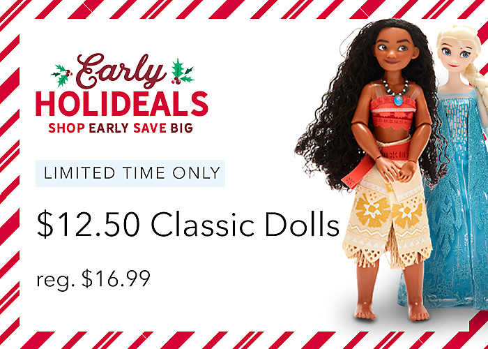 $12.50 Classic Dolls reg. $16.99 Limited Time Only